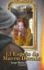 El Espejo de Marco Dorado by jorgemaro