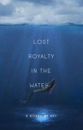 Lost Royalty in the Waters by legendaky