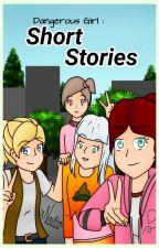 Dangerous Girl : Short Stories by NadiaKaizane
