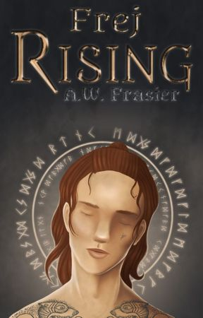 Frej Rising (After Death Chronicles) by AWFrasier