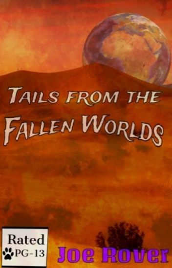 Tails from the Fallen Worlds