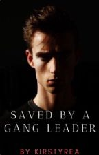 Saved by a gang leader  by KirstyRea
