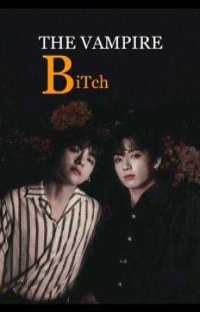 THE VAMPIRE BITCH+18 by _JEON__JK