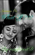 What if ??? OS SwaSan.  by rainforestD
