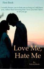 Love Me, Hate Me by FelicityMaria