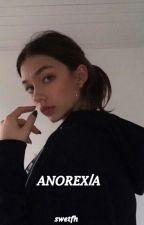 swetfh tarafından yazılan anorexia adlı hikaye