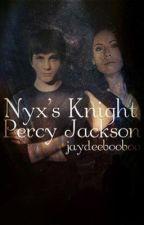 Nyxs' Knight - Percy Jackson by jaydeebooboo