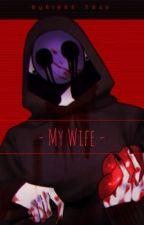 Eyeless Jack x Reader - My Wife  by MsShitForBrains