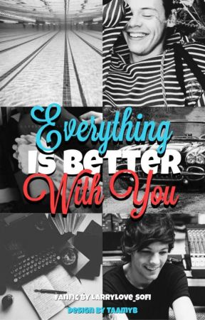 Everything Is Better With You by LarryLove_Sofi