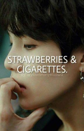 strawberries & cigarettes || YOONMIN ✔ wattys2019 by -yoonminyellow2