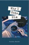 Why I hate him cover