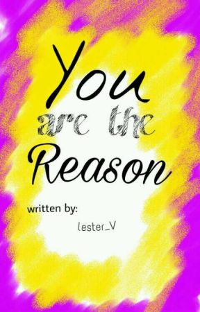 You Are The Reason by lester_V