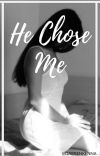 He Chose Me cover