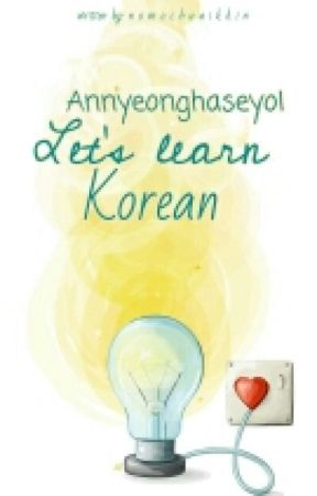 Annyeong Let S Learn Korean Homonyms Conjunctions Angry Phrases Personality Wattpad