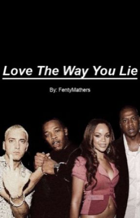 Love The Way You Lie.  by FentyMathers