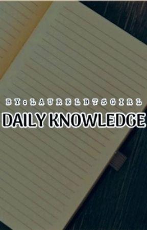DAILY KNOWLEDGE by laurelbtsgirl