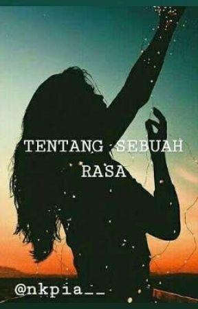 TENTANG SEBUAH RASA by nkpia__