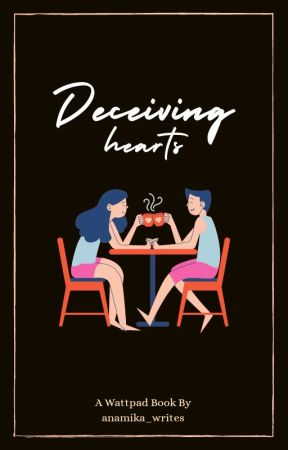Deceiving Hearts by anamika_writes