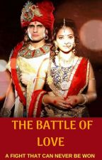 BATTLE OF LOVE (completed) by that_royal_writer