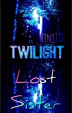 Twilight; Lost sister by Nini116