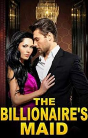 The billionaire's Maid by nickpixie14