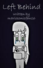 Left Behind by mariosonicfan16