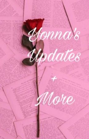 Updates and more  by YonnaDaAuthor