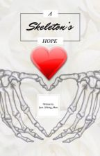 A Skeleton's Hope (Undertale AU's x Reader) DISCONTINUED by Just_Vibing_Man
