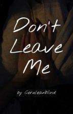 Don't Leave Me || Princibaldi ✔️ by CeruleanWind