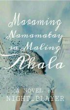 Maraming Namamatay Sa Maling Akala by night_player
