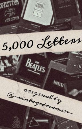 5,000 Letters {An Original} by -vintagedreamsss-