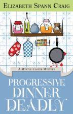 Progressive Dinner Deadly:  A Myrtle Clover Cozy Mystery #2 by ElizabethSCraig