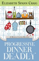 Progressive Dinner Deadly:  A Myrtle Clover Cozy Mystery #2 by ElizabethSCraig