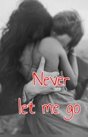 Never let me go by love29storys
