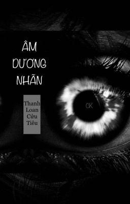 [CK34] Âm Dương Nhãn - Thanh Loan Cửu Tiêu