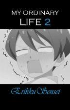 MY ORDINARY LIFE 2 - Il disagio continua by EruAkamaru