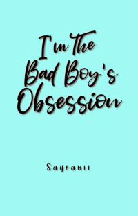 I'm The Bad Boy's Obsession  cover
