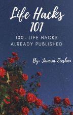 Life Hacks 101 by XCrazyDramaQueenX