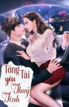 [ H21+ ] TỔNG TÀI YÊU THUỶ TINH - Thiên Nhan.  cover