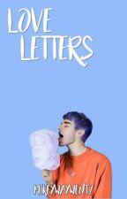 Love letters; Gawsten by MikeyWayWentz