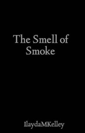 The Smell of Smoke by IlaydaMKelley