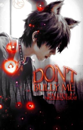 Don't bully me (BXB) (DISCONTINUED) (BEING REWRITTEN) by FaelanaSnow