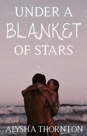 Under a Blanket of Stars by AlyThornton