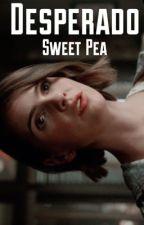 DESPERADO | SWEET PEA [2] by arios2004