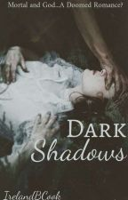 Dark Shadows (#1 of Dark Shadows Series) by IrelandBCook