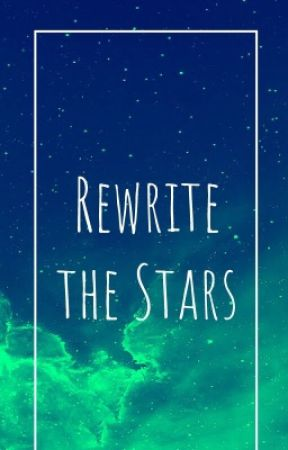Rewrite the Stars by MiraculousButterflyM