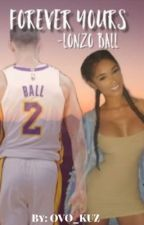 Forever Yours~ Lonzo Ball |book 2| by ovo_kuz