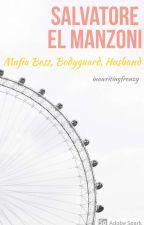 Salvatore El Manzoni : Mafia Boss, Bodyguard, Husband by _diamond_crown