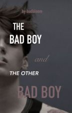 The Bad Boy and the Other Bad Boy by badbloom