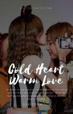 Cold Heart Warm Love (MiTzu) COMPLETED  by MitzuEnthusiast